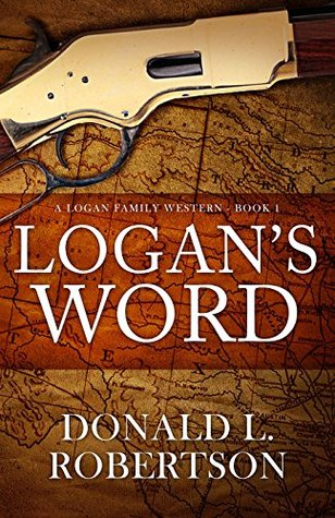 Logan's Word: A Logan Family Western - Book 1 (Logan Family Western Series)
