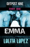 Emma: Part One (Outpost Nine, #1)