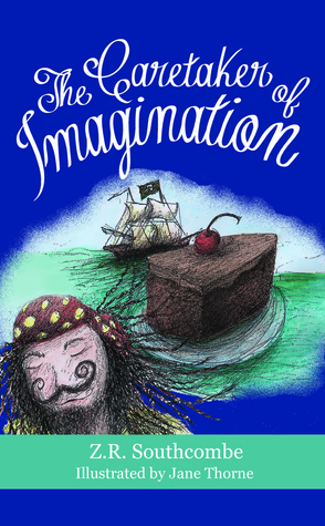 The Caretaker of Imagination (The Caretaker Series, #1)