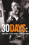 30 Days: A Month at the Heart of Blair's War (Text Only): A Month at the Heart of Blair's War