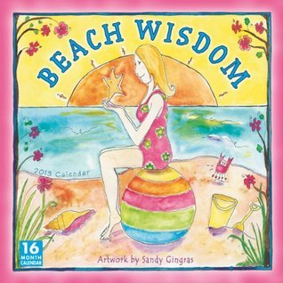 Beach Wisdom by Sandy Gingras 2013 Wall