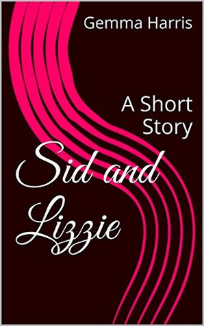 sid-and-lizzie-a-short-story