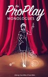 The ProPlay Monologues