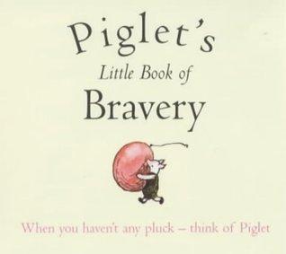 Piglet's Little Book Of Bravery