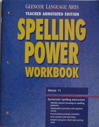 Glencoe Language Arts Spelling Power Workbook, Grade 11, Teacher Annotated Edition