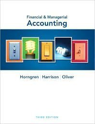Financial & Managerial Accounting, 3rd edition, Solutions Manual Chapters 13-24, by Horngren, Harrison, Oliver