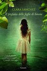 Il profumo delle foglie di limone by Clara Sánchez