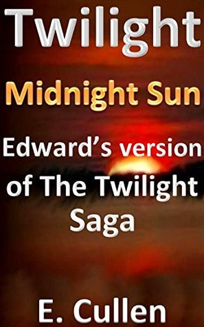 Twilight Midnight Sun: Edward's Version of The Twilight Saga