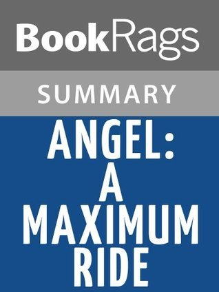 Angel: A Maximum Ride Novel by James Patterson l Summary & Study Guide