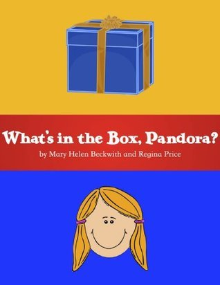 What's in the Box, Pandora? (Ancient Myths for Kids Book 1)