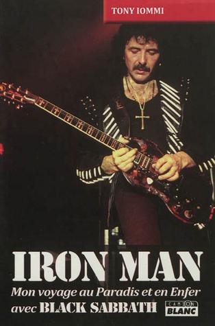 Iron Man, mon voyage au paradis et en enfer avec Black Sabbath