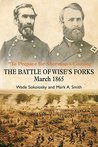 """""""To Prepare for Sherman's Coming"""": The Battle of Wise's Forks, March 1865"""