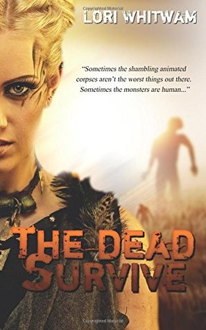 Ebook The Dead Survive by Lori Whitwam DOC!