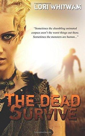 Ebook The Dead Survive by Lori Whitwam read!