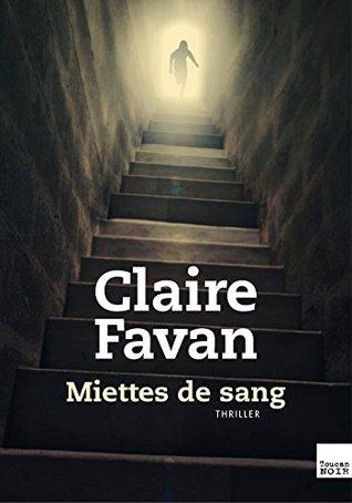 Miettes de sang by Claire Favan