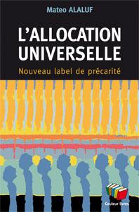 L'allocation universelle : Nouveau label de précarité