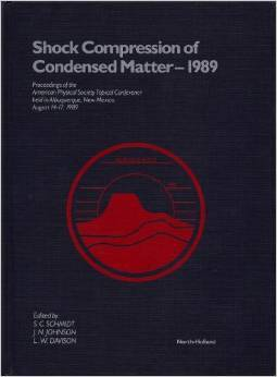 Shock Compression of Condensed Matter--1989: Proceedings of the American Physical Society Topical Conference Held in Albuquerque, New Mexico, August 1