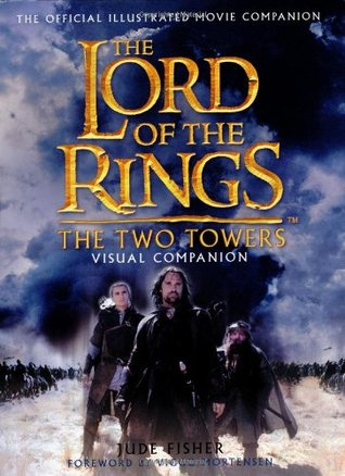 The Lord of the Rings: The Two Towers: Visual Companion(The Lord of the Rings: Visual Companion 2)