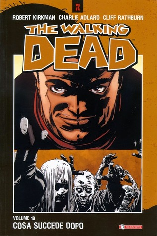Ebook The Walking Dead, Vol. 18: Cosa succede dopo by Robert Kirkman PDF!