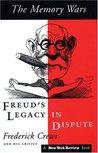 The Memory Wars: Freud's Legacy in Dispute