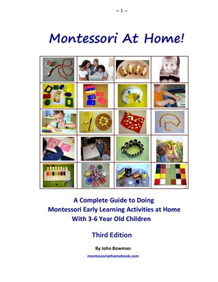 Montessori at Home!: The Complete Guide to Doing Montessori Early Learning Activities at Home
