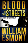 Blood in the Streets (The Kurt Vetter Trilogy, #3)