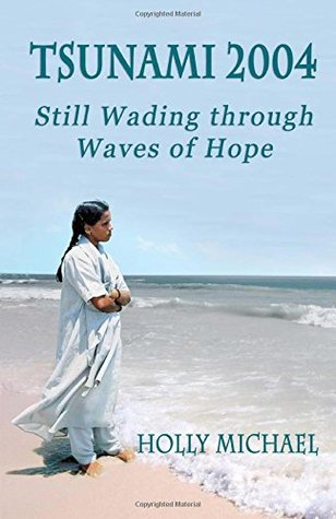 Tsunami 2004: Still Wading Through Waves of Hope