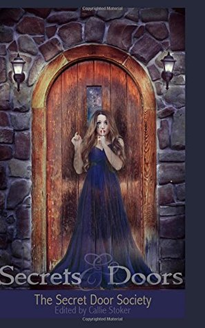 Secrets and Doors: Stories by The Secret Door Society