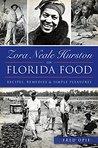 Zora Neale Hurston on Florida Food by Frederick Douglass Opie