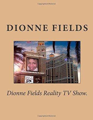 Dionne Fields Reality TV Show.