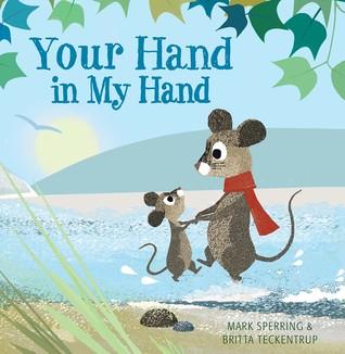 Your Hand in My Hand por Mark Sperring, Britta Teckentrup