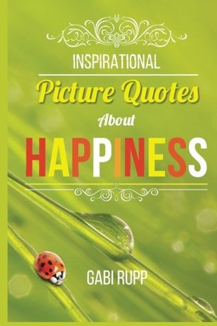 Happiness Quotes: Inspirational Picture Quotes about Happiness, #1