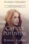 Captive Potential (Phasms) (Volume 2)