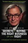 Secrets of Buying the Right Business (for you) Right by Ed Pendarvis