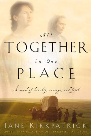 All Together in One Place (Kinship and Courage Series, #1)