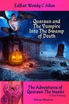 Quaraun and The Vampire: Into The Swamp of Death: A Yaoi Bizarro Fantasy (The Adventures of Quaraun The Insane Book 19)