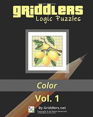 Griddlers Logic Puzzles: Color: Nonograms, Griddlers, Picross