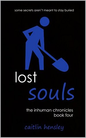 Lost Souls (The Inhuman Chronicles Book 4)