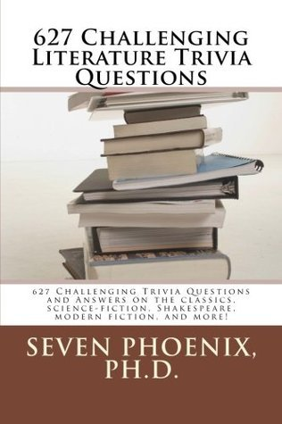 627 Challenging Literature Trivia Questions