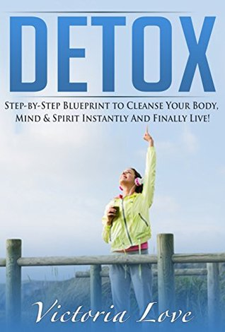 Detox detox and cleanse for explosive energy step by step 23302620 malvernweather Choice Image