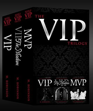 The VIP Trilogy (VIP #1-3) by M. Robinson