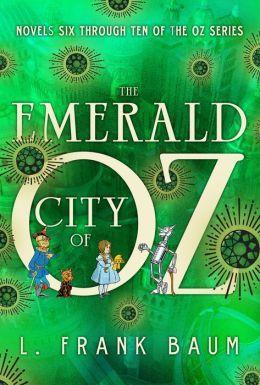 The Emerald City of Oz: Novels Six Through Ten of the Oz Series