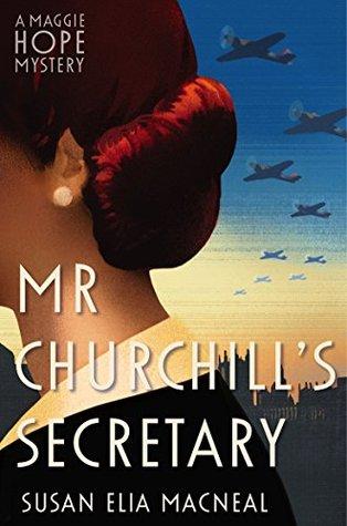 Mr Churchills Secretary(Maggie Hope Mystery 1) - Susan Elia MacNeal