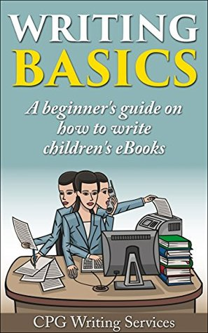 Writing Basics (4): A beginner's guide on how to write children's eBooks (Writing Skills)