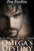 Omega's Destiny (Lost Wolves #3) by Zoe Perdita