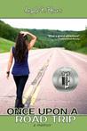 Once Upon a Road Trip by Angela N. Blount