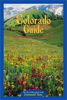 Colorado Guide: The Best-Selling Guide to the Centennial State