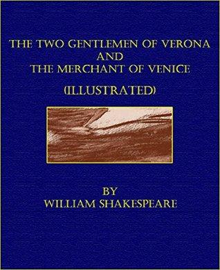 The Two Gentlemen of Verona and The Merchant of Venice