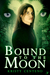 Bound to the Moon (Secrets of the Moon Saga, #2)