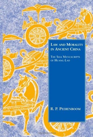 Law and Morality in Ancient China: The Silk Manuscripts of Huang-Lao